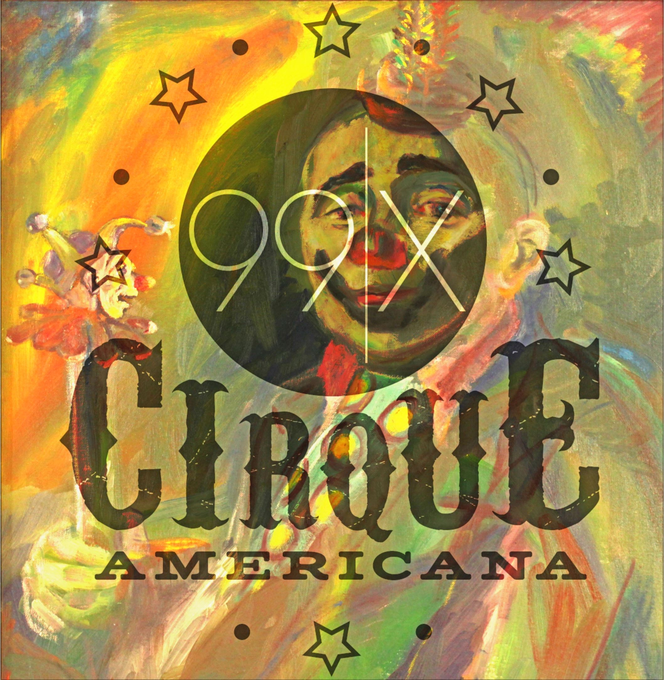 99x Cirque Americana logo with Messick painting