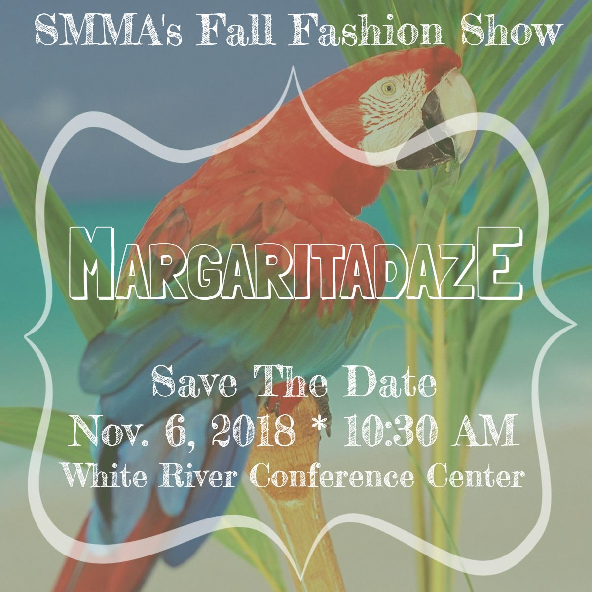 SMMA 2018 Fall Fashion Show MargaritaDaze Save the Date featuring colorful parrot